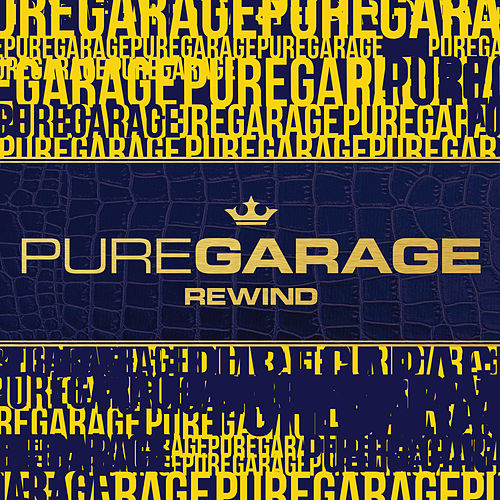Pure Garage Rewind by Various Artists