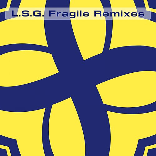 Fragile Remixes by L.S.G.