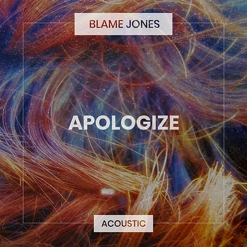 Apologize (Acoustic) de Blame Jones