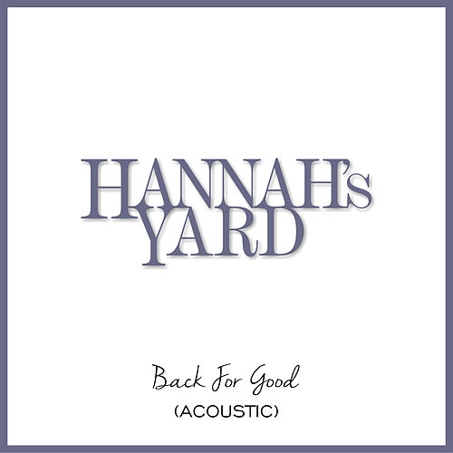 Back for Good (Acoustic) de Hannah's Yard