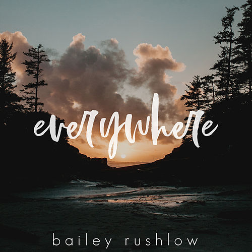 Everywhere (Acoustic) de Bailey Rushlow