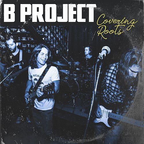 Covering Roots by B Project