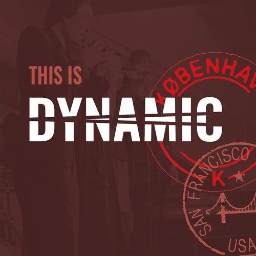 This Is Dynamic von Dynamic