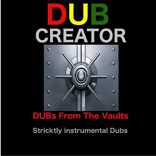 Dubs from the Vaults by Dubcreator