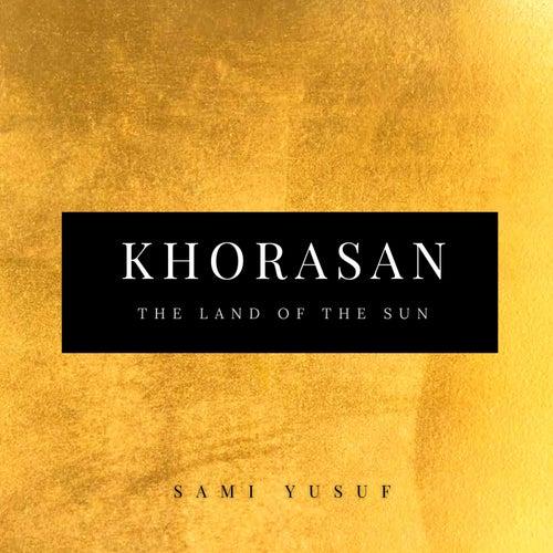 Khorasan by Sami Yusuf
