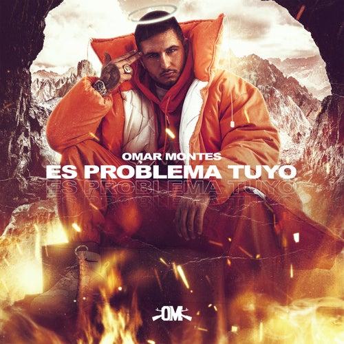 Es Problema Tuyo de Omar Montes