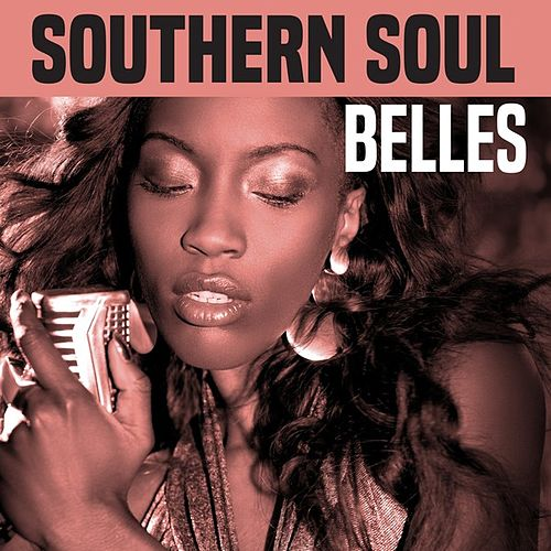 Southern Soul Belles by Various Artists