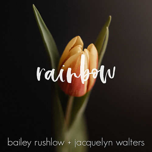 Rainbow (Acoustic) de Bailey Rushlow