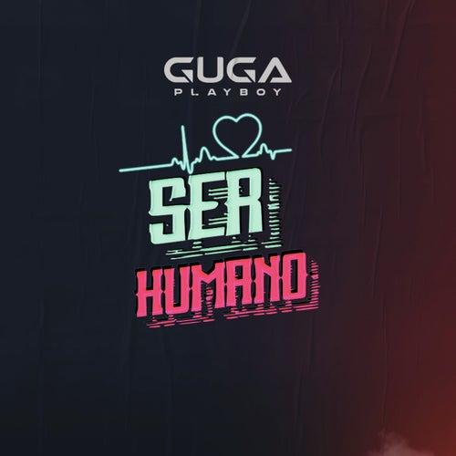 Ser Humano (Ao Vivo) de Guga Playboy
