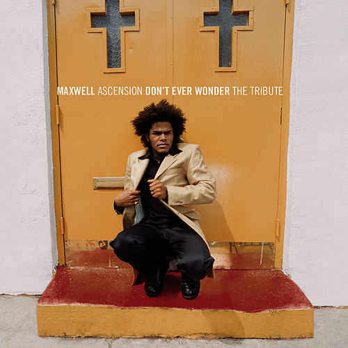 Ascension No One's Gonna Love You, So Don't Ever Wonder/ Seguranca - EP de Maxwell