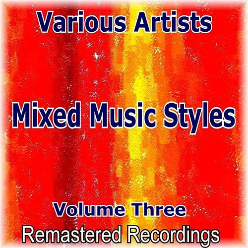 Mixed Music Styles Vol. 3 by Various Artists