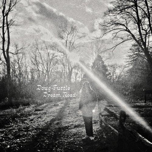 Dream Road by Doug Tuttle