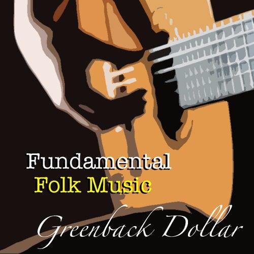 Greenback Dollar Fundamental Folk Music de Various Artists