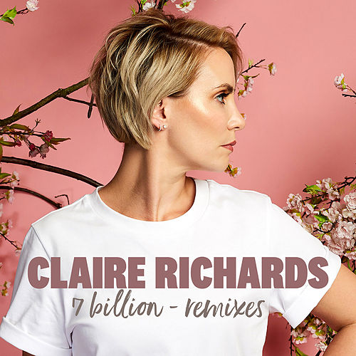 7 Billion (Remixes) by Claire Richards