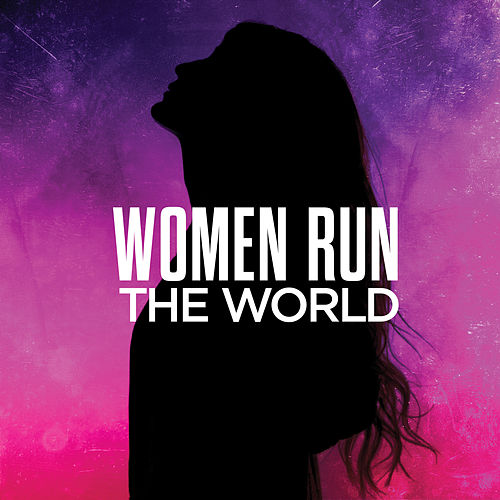 Women Run The World by Various Artists