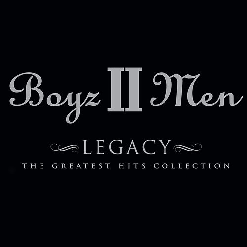 Legacy: The Greatest Hits Collection (Deluxe Edition) by Boyz II Men