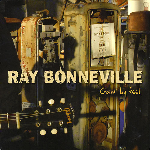 Goin' by Feel by Ray Bonneville