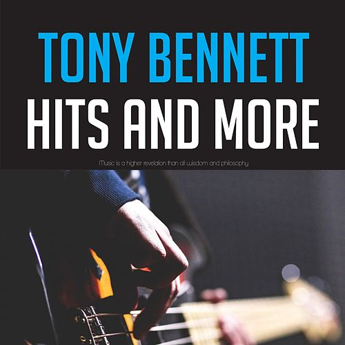 Tony Bennett Hits and more by Tony Bennett