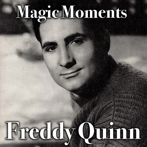 Magic Moments von Freddy Quinn