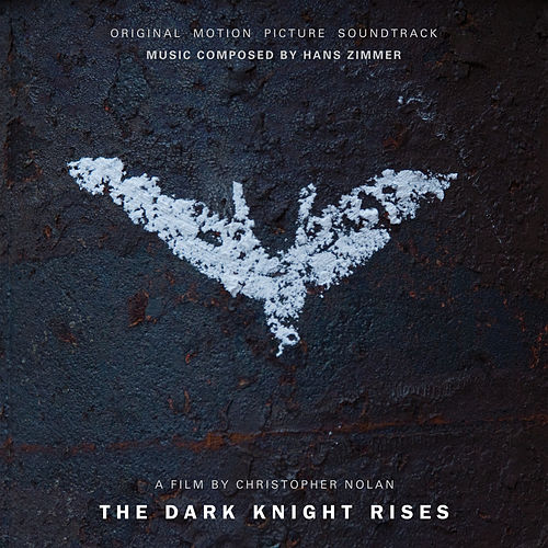 The Dark Knight Rises (Original Motion Picture Soundtrack) by Hans Zimmer
