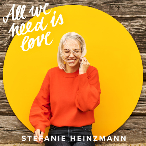 All We Need Is Love von Stefanie Heinzmann