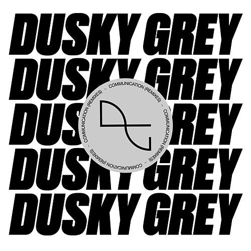 Communication (The Remixes) de Dusky Grey
