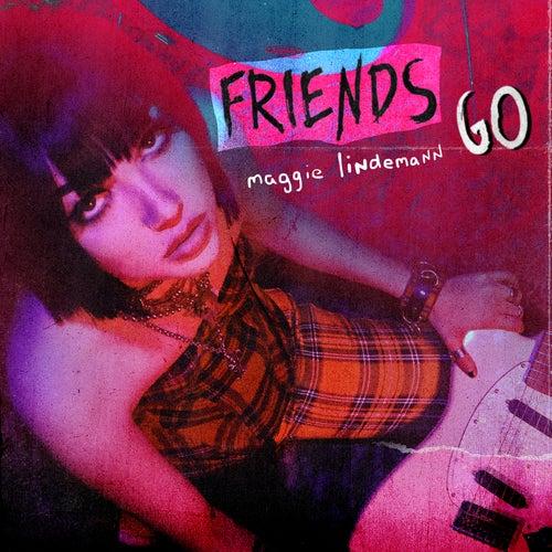Friends Go by Maggie Lindemann