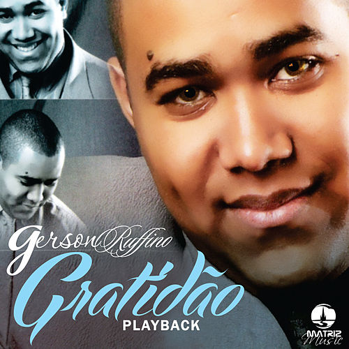 Gratidão (Playback) by Gerson Rufino