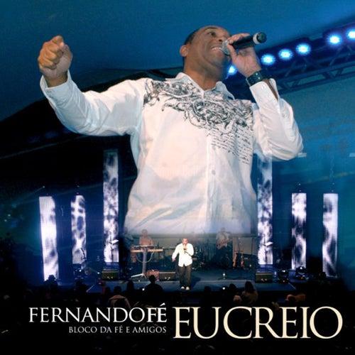 Eu Creio (Ao Vivo) by Fernando Fé