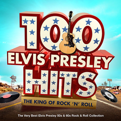 100 Elvis Presley Hits - The King Of Rock n Roll - The Very Best Elvis Presley 50s & 60s Rock & Roll Collection by Elvis Presley
