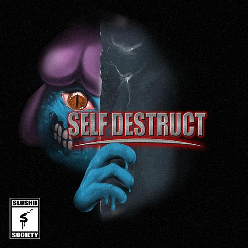Self Destruct by Slushii