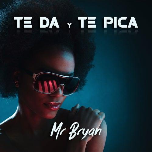 Te Da y Te Pica de Mr Bryan