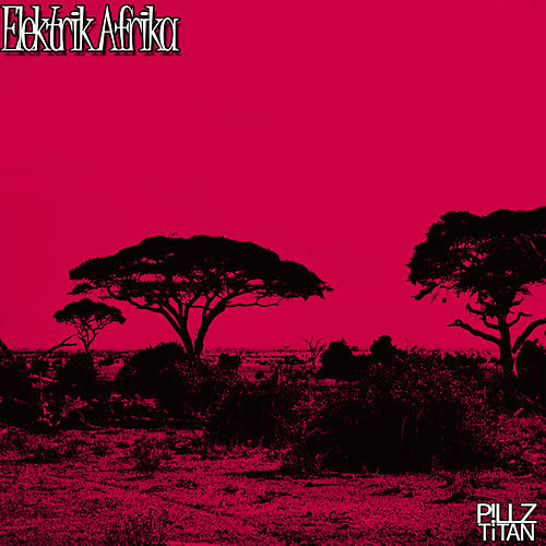 Elektrik Afrika by P!llzTitan