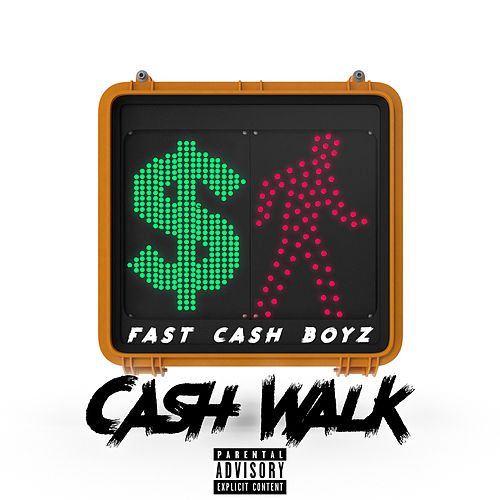Cash Walk by Fastcash Boyz