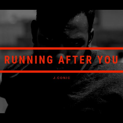 Running After You by J.Conic