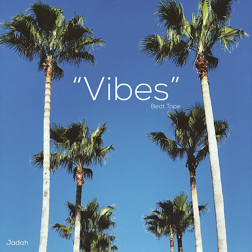 Vibes Beat Tape by Jadah Arrington