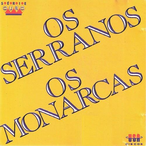 Os Serranos Os Monarcas de Os Serranos