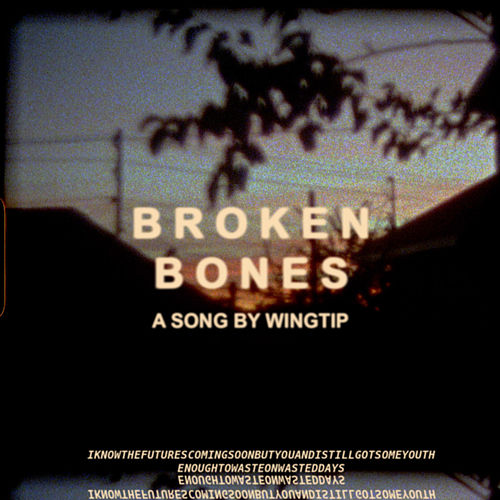 Broken Bones by Wingtip