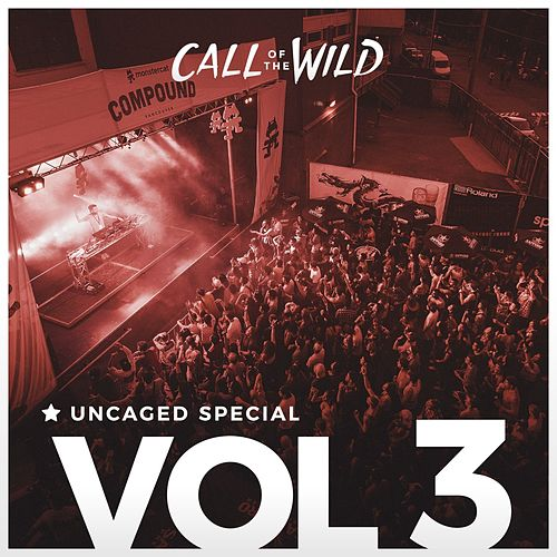 Monstercat: Call of the Wild (Uncaged Vol. 3 Special) by Monstercat Call of the Wild