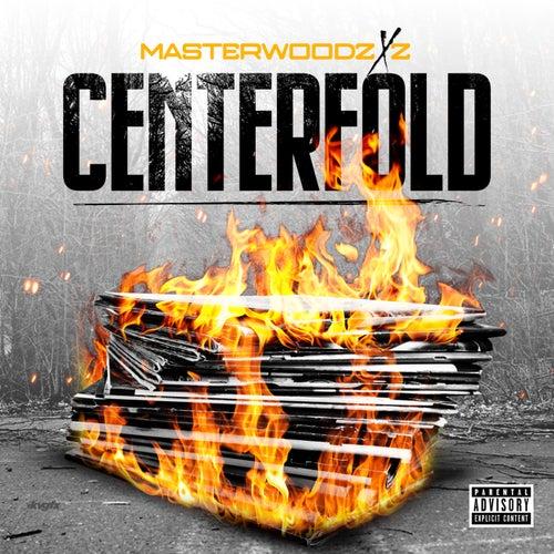 Centerfold by Masterwoodz