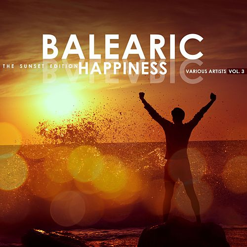 Balearic Happiness, Vol. 3 (The Sunset Edition) by Various Artists