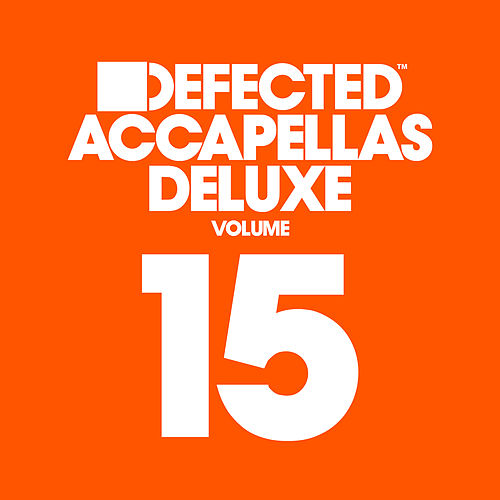 Defected Accapellas Deluxe, Vol. 15 de Various Artists