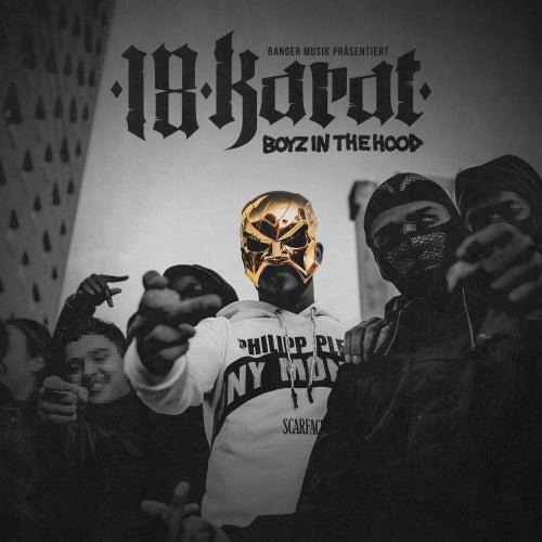 Boys in the Hood by 18 Karat