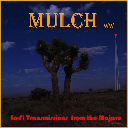 Lo-Fi Transmissions from the Mojave by Mulch