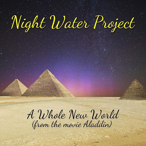 A Whole New World by Night Water Project