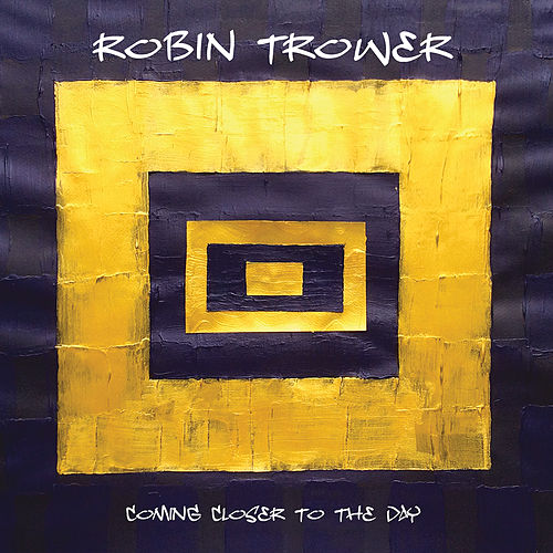 Coming Closer to the Day von Robin Trower