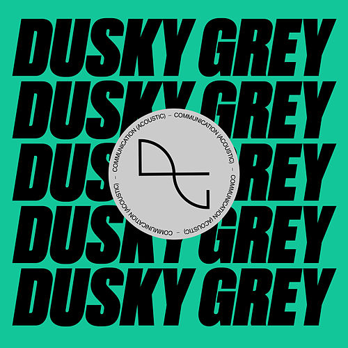 Communication (Acoustic) de Dusky Grey