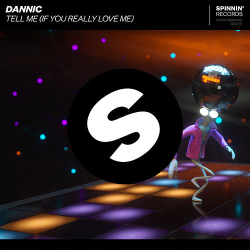 Tell Me (If You Really Love Me) de Dannic
