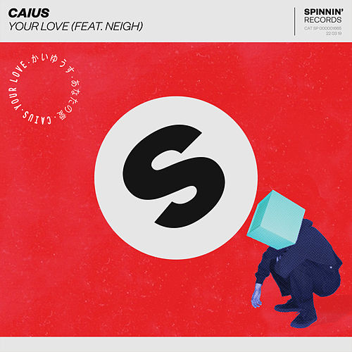 Your Love (feat. Neigh) de Caius