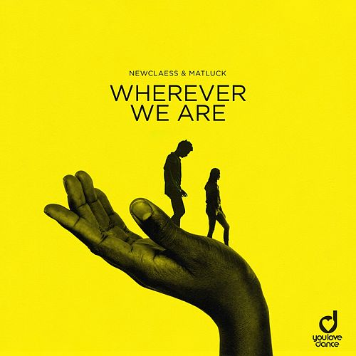 Wherever We Are by Newclaess